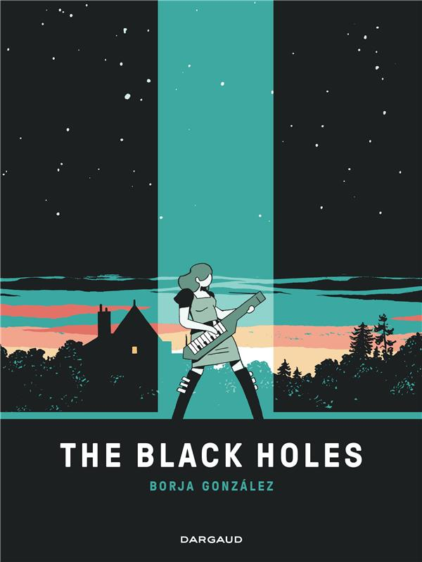 THE BLACK HOLES - TOME 0 - THE BLACK HOLES GONZALEZ BORJA DARGAUD